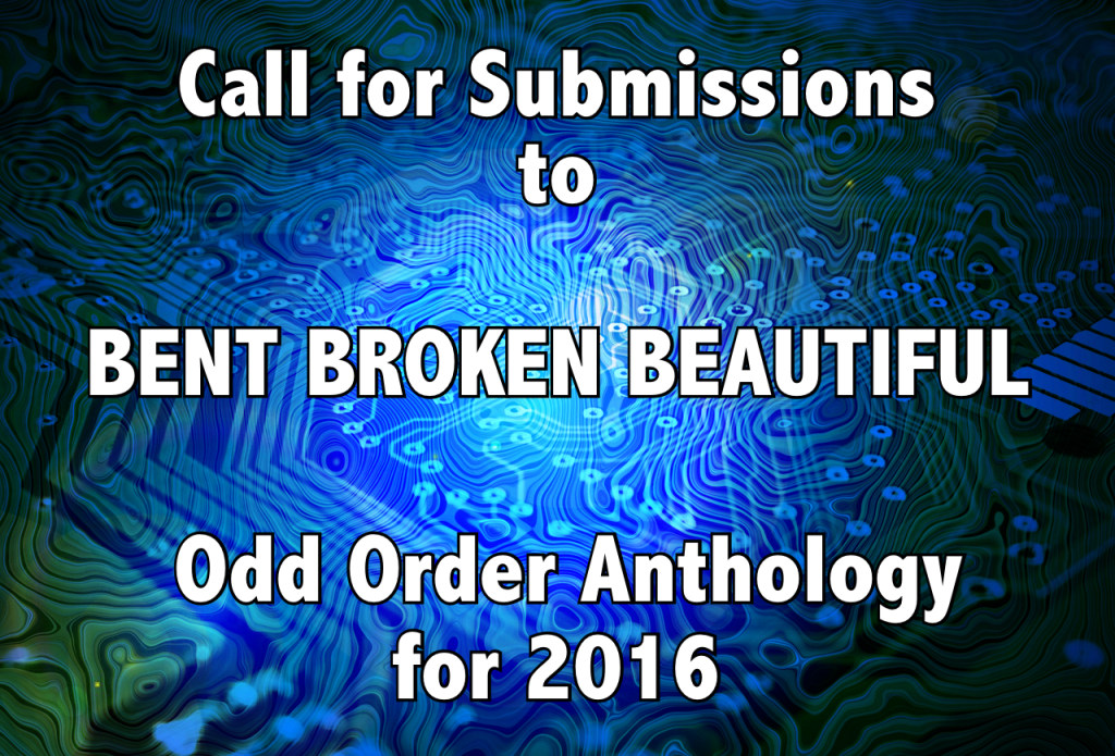 Odd Order 2016 Anthology BENT BROKEN BEAUTIFUL