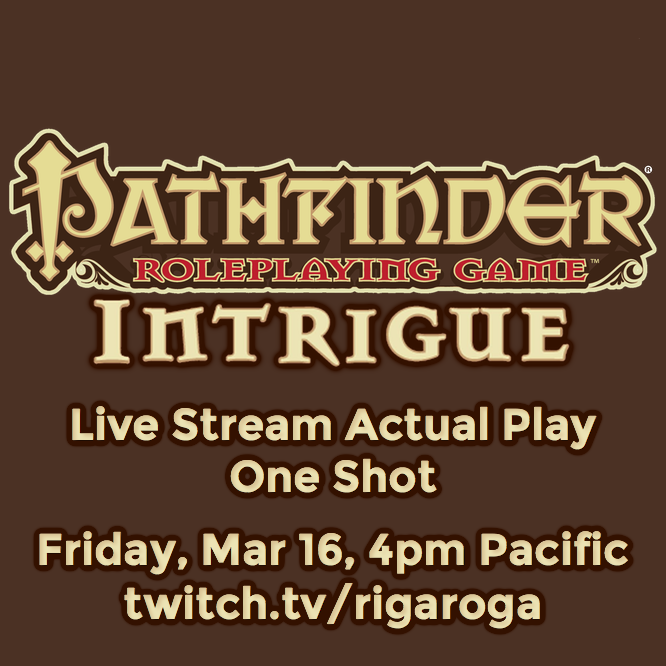 Pathfinder Intrigue live stream actual play oneshot mar 16