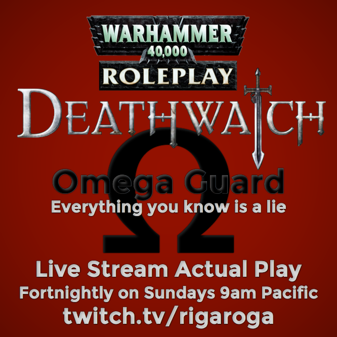 Warhammer 40k Roleplay Deathwatch live stream actual play