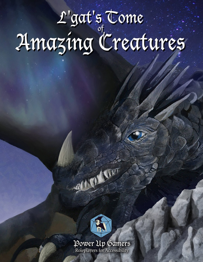 Power Up Gamers L'gat's Tome of Amazing Creatures