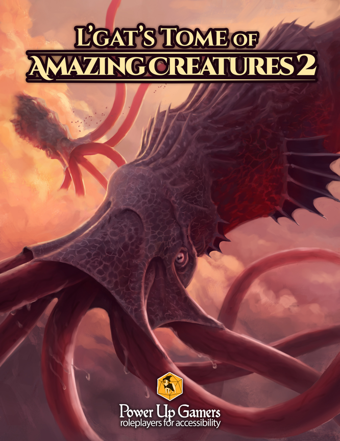Power Up Gamers L'gat's Tome of Amazing Creatures 2